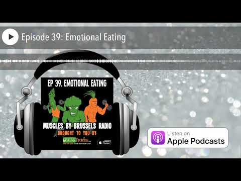 Muscles by Brussels Radio | Episode 39: Emotional Eating