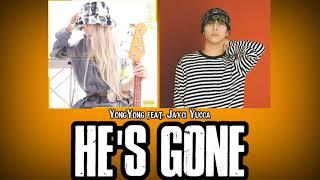 [Indo Sub] YongYong - HE'S GONE (feat. Jayci Yucca) Lyrics