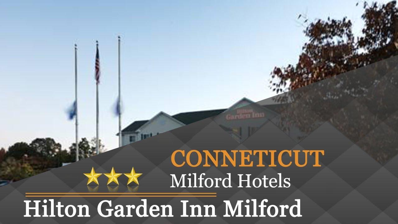Hilton Garden Inn Milford   Milford Hotels, Conneticut