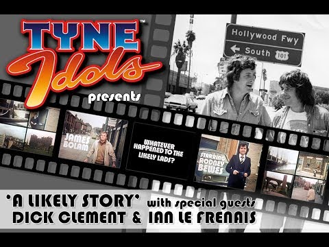 TyneIdols - A Likely Story with Dick Clement & Ian Le Frenais