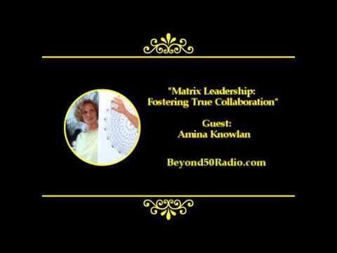 Matrix Leadership: Fostering True Collaboration