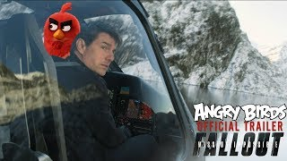 Angry Birds Mission: Impossible - Fallout (2018) - Mashup Trailer - AB FANN 001