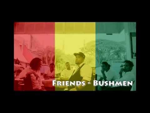 Friends Bushmen