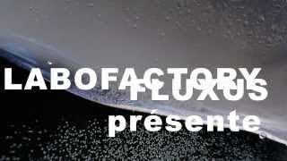 Fluxus 2 par LABOFACTORY