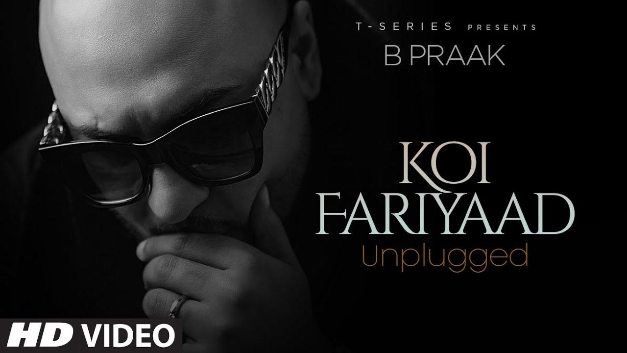 KOI FARIYAAD Unplugged | B PRAAK | T-Series