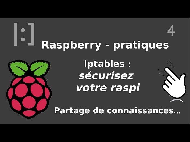 Raspberry Pi - 4. Iptables : sécurisez votre raspbi | tutos fr