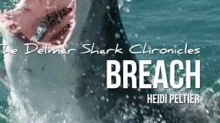 The Delmar Shark Chronicles: Breach (Book 4) book trailer