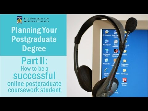 Part II: How to be a Successful Online Postgraduate Coursework Student at UWA
