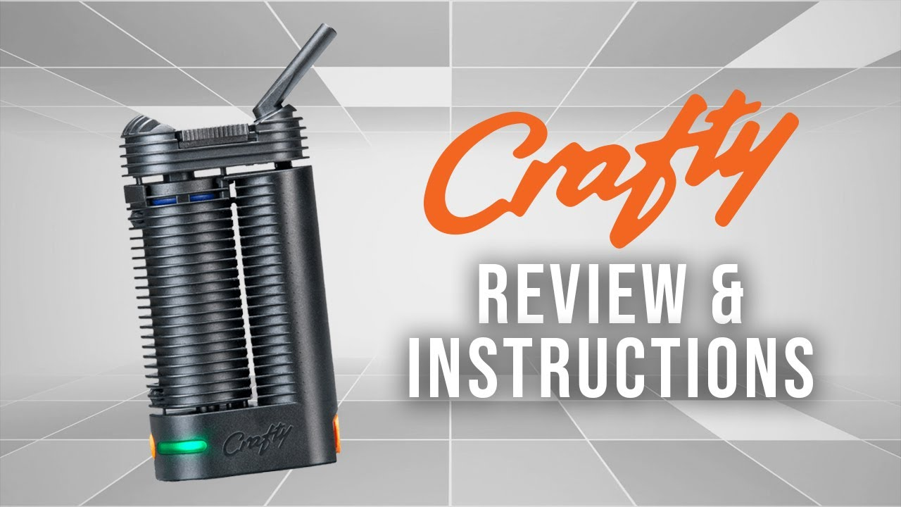 Crafty Vaporizer Review and Instructions (2019) - Tools420