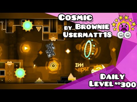 """EL DAILY 300!   Daily Level #300 (Epic Level)   """"Cosmic Brownie"""" by Usermatt18 (All coins)"""