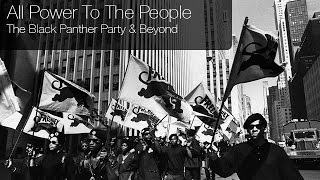 All Power To The People - The Black Panther Party & Beyond