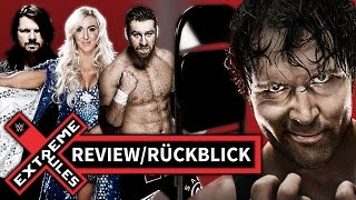 WWE EXTREME RULES 2016 - Review/Rückblick (Deutsch/German)