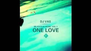ONE LOVE (Dj vas Re-edit)