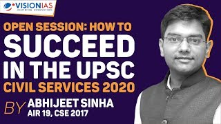 How to Succeed in the UPSC Civil Services 2020 | Abhijeet Sinha AIR 19, CSE 2017