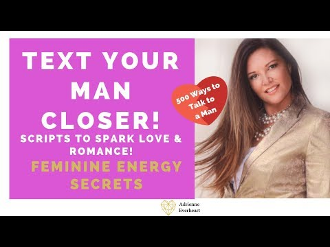 Text Your Man Closer!  Scripts To Text Right Into His Heart!  Adrienne Everheart