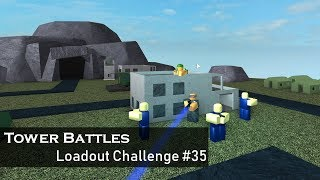 The Final Stand | Loadout Challenge #35 | Tower Battles [ROBLOX]