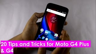 20 Tips and Trick for Moto G4 Plus