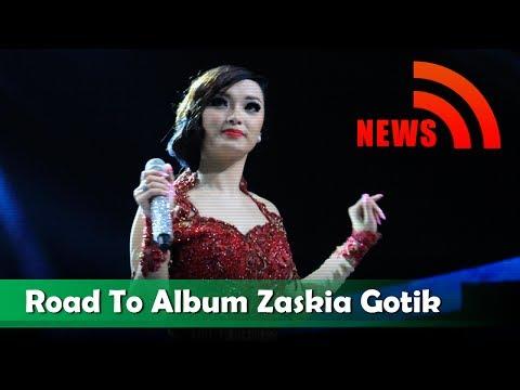 Zaskia - Road To Album Zaskia Gotik - Nagaswara News - NSTV