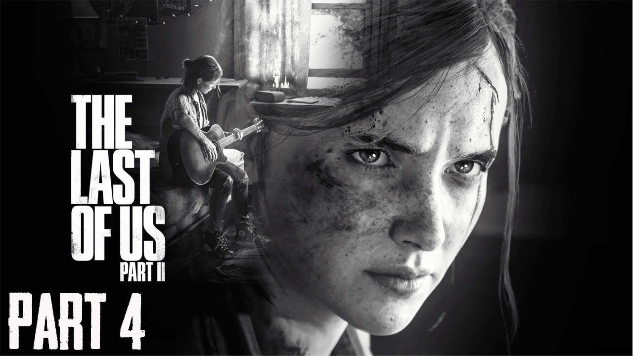 THE LAST OF US II  | PART 4 |  GAMEDAYYT