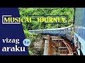 Vishakhapatnam to Araku TRAIN JOURNEY : Kirandul Passenger | EASTERN GHATS | INDIAN RAILWAYS