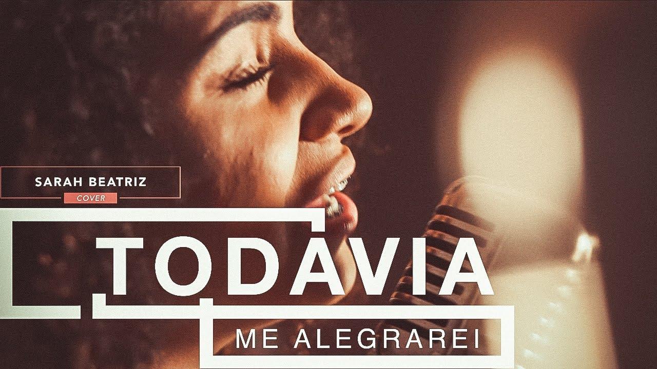 Todavia Me Alegrarei - Sarah Beatriz (Cover)