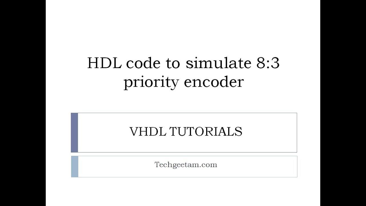 HDL Code To Simulate 8:3 Priority Encoder | Manojkumar Mashal
