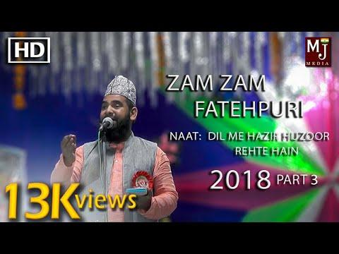Dil me hazir huzoor rehte hain, beautiful naat by Zam Zam Fatehpuri || Kul Hind Natiya Mushaira 2018