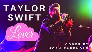 Lover - Taylor Swift | Cover by Josh Rabenold