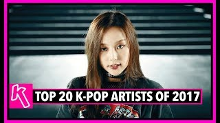 TOP 20 K-POP ARTISTS OF 2017 [HALF-YEAR RANKING]
