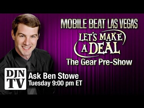Let's Make A Mobile Beat Las Vegas Deal: The Gear Preshow | Tuesday Night With Ben Stowe | #DJNTV