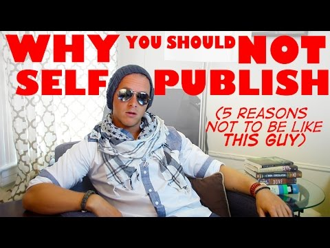 Five Reasons You Should Not Self-Publish Your Book
