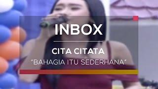 Cita Citata - Bahagia Itu Sederhana (Inbox Spesial Eps 3000)