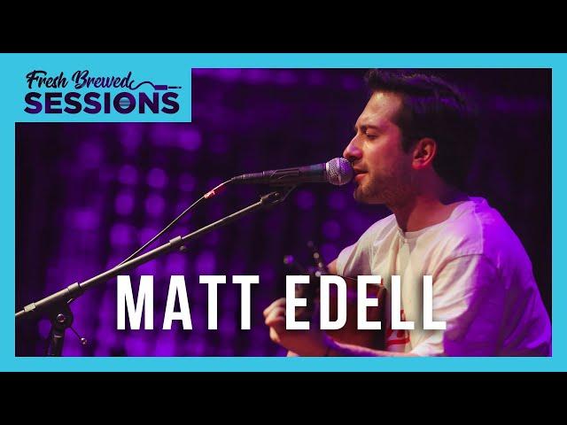 Fresh Brewed Sessions I Matt Edell I Only One