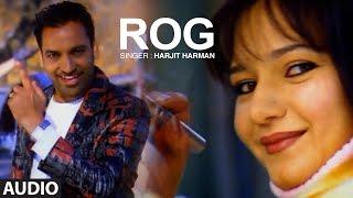 Harjit Harman: Rog | Punjabi Audio Song | Mundari | T-Series