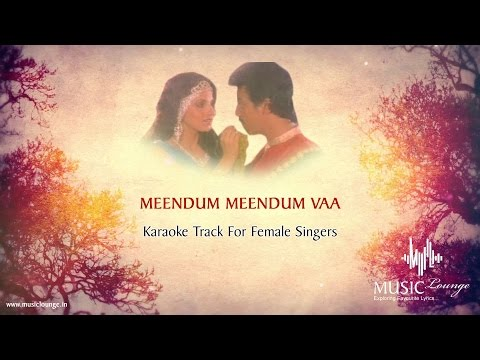 Meendum Meendum Vaa  - Karaoke Track For Female Singers