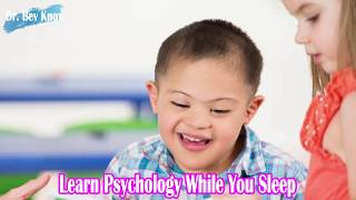 Learn Psychology While You Sleep - Learners with Exceptionalities & Special Education Needs