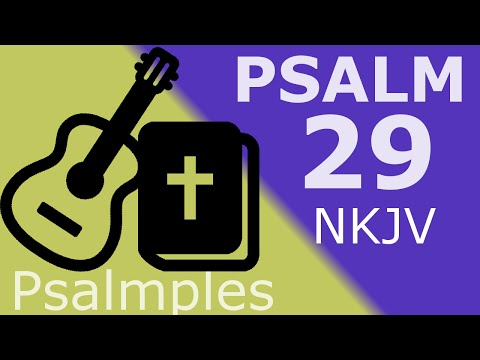 Scripture Song: Psalm 29 NKJV - Give unto the Lord, O you mighty ones