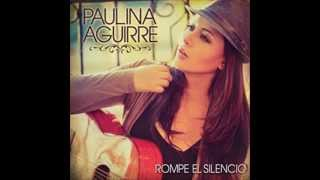 Paulina Aguirre - Sin Miedo