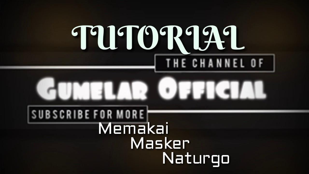 Tutorial Memakai Masker Naturgo Youtube