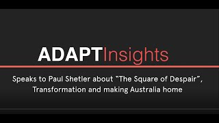 ADAPT Insights | The Square of Despair with Paul Shetler