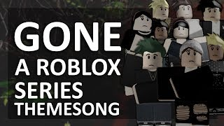 Gone   A Roblox Series   Official Themesong