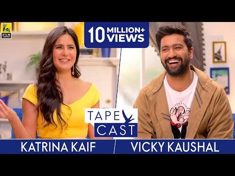 Katrina Kaif and Vicky Kaushal | TapeCast Season 2 | Episode 6