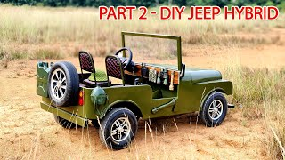 How To Make a Mini JEEP HYBRID at home - Part 2 - Tutorial