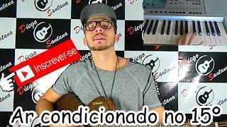 Baixar Wesley Safadão - Ar condicionado no 15 (Cover Diego Santana)