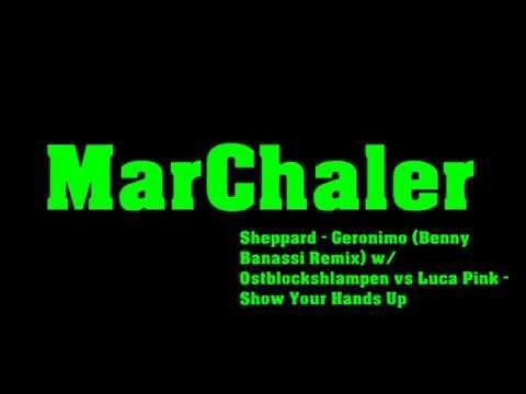 Sheppard - Geronimo (Benny Banassi Remix) w. Ostblockshlampen vs Luca Pink - Show Your Hands Up