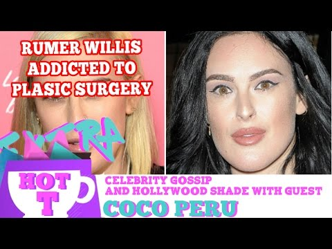 Rumer Willis Hooked On Surgery?: Extra Hot T with COCO PERU