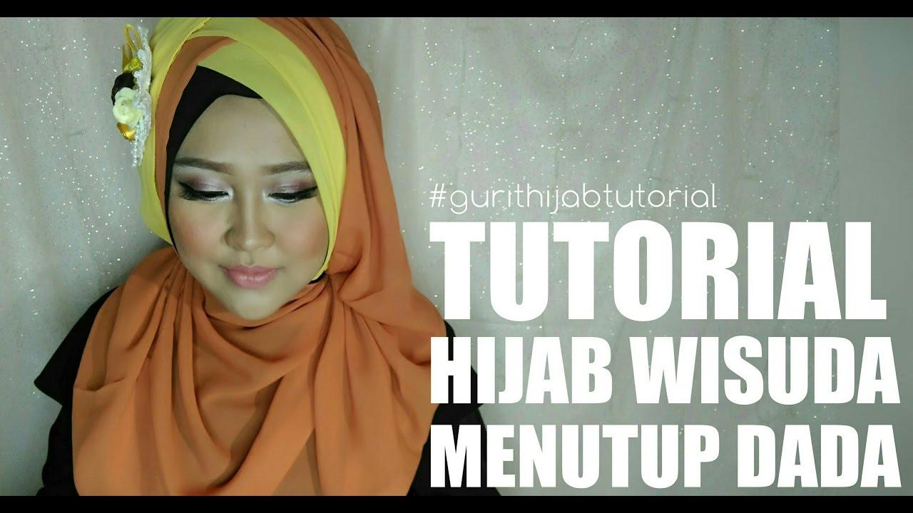 Tutorial Hijab Wisuda Menutup Dada 6 Gurit Mustika YouTube