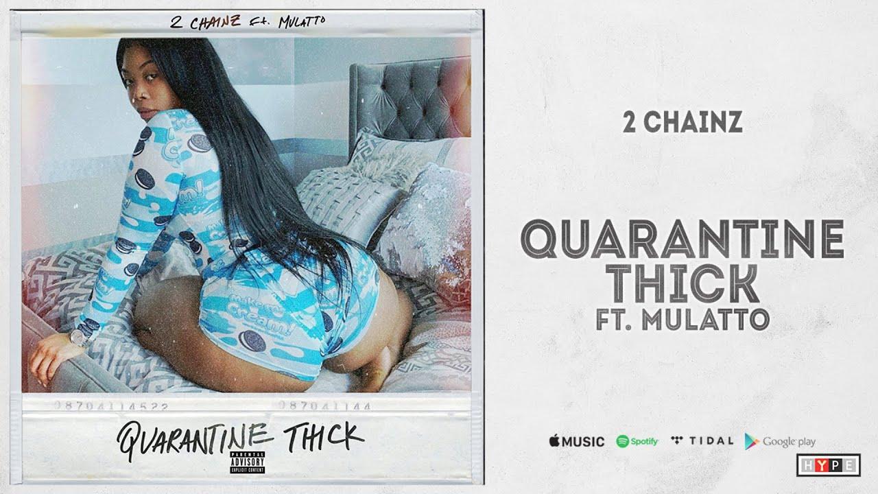 2 Chainz – Quarantine Thick ft. Mulatto