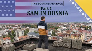 THE BOSNIA EXPERIENCE (Part 1): American In Bosnia