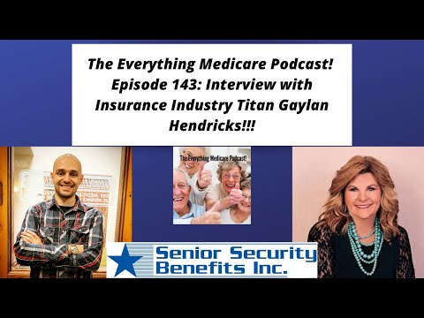 everything-medicare-podcast!-episode-143:-interview-with-insurance-industry-titan-gaylan-hendricks!!
